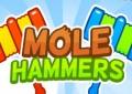 Mole Hammers...