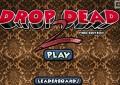 Drop Dead 2 ...